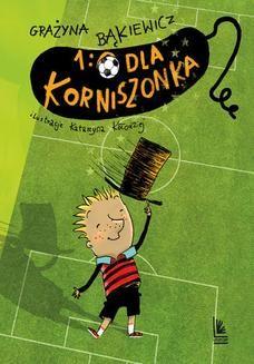 Chomikuj, ebook online 1:0 dla Korniszonka. Grażyna Bąkiewicz