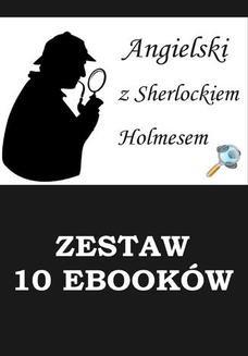 Ebook 10 EBOOKÓW: ANGIELSKI Z SHERLOCKIEM HOLMESEM. Detektywistyczny kurs językowy pdf