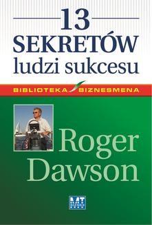 Chomikuj, ebook online 13 sekretów ludzi sukcesu. Roger Dawson