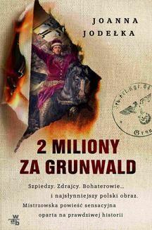 Ebook 2 miliony za Grunwald pdf