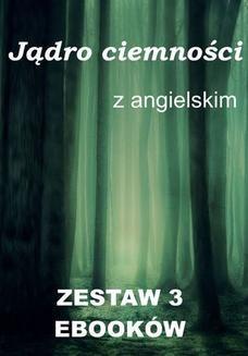 Chomikuj, ebook online 3 ebooki: Jądro ciemności z językiem angielskim. Joseph Conrad