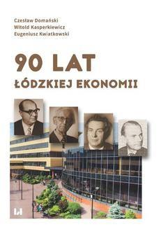 Chomikuj, ebook online 90 lat łódzkiej ekonomii. Czesław Domański