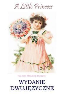 Chomikuj, ebook online A Little Princess. Wydanie dwujęzyczne. Frances Hodson Burnett