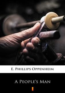 Chomikuj, ebook online A Peoples Man. E. Phillips Oppenheim