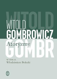 Chomikuj, ebook online Aforyzmy. Witold Gombrowicz