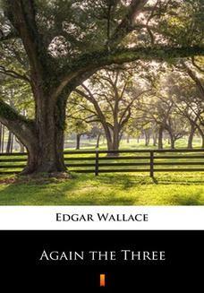 Chomikuj, ebook online Again the Three. Edgar Wallace