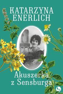 Chomikuj, ebook online Akuszerka z Sensburga. Katarzyna Enerlich