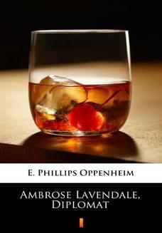 Chomikuj, pobierz ebook online Ambrose Lavendale, Diplomat. E. Phillips Oppenheim
