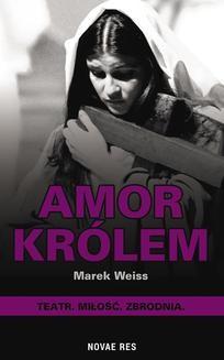 Chomikuj, ebook online Amor Królem. Marek Weiss