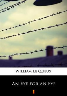 Chomikuj, ebook online An Eye for an Eye. William Le Queux