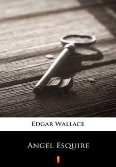 Chomikuj, ebook online Angel Esquire. Edgar Wallace