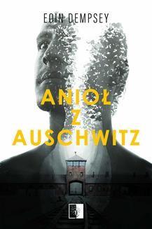 Chomikuj, ebook online Anioł z Auschwitz. Eoin Dempsey