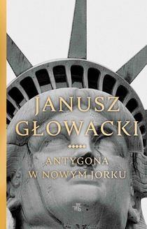 Chomikuj, pobierz ebook online Antygona w Nowym Jorku. Janusz Głowacki