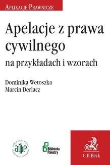 Chomikuj, ebook online Apelacje z prawa cywilnego na przykładach i wzorach. Marcin Derlacz