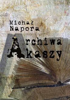 Chomikuj, ebook online Archiwa Akaszy. Michał Napora