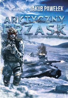 Chomikuj, ebook online Arktyczny brzask. Jakub Pawełek