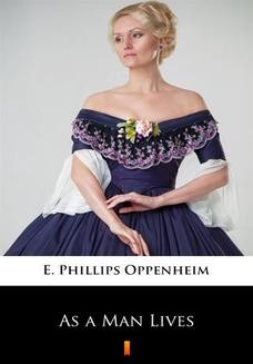 Chomikuj, ebook online As a Man Lives. E. Phillips Oppenheim