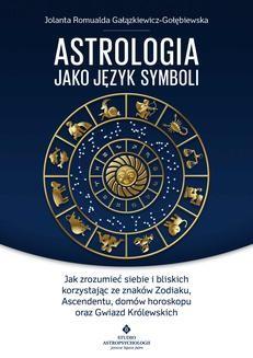 Chomikuj, ebook online Astrologia jako język symboli. Jak zrozumieć siebie i bliskich korzystając ze znaków Zodiaku, Ascendentu, domów horoskopu oraz. Jolanta Romualda Gałązkiewicz-Gołębiewska