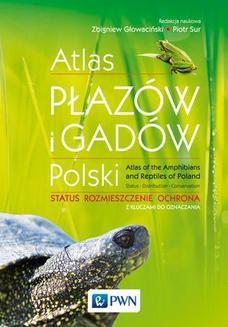 Chomikuj, pobierz ebook online Atlas płazów i gadów Polski. Zbigniew Głowaciński