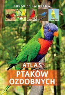 Chomikuj, pobierz ebook online Atlas Ptaków Ozdobnych. Manfred Uglorz