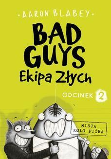 Chomikuj, ebook online Bad Guys. Ekipa Złych Odcinek 2. Aaron Blabey