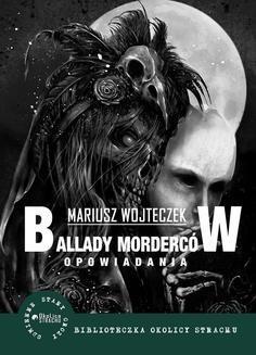 Chomikuj, ebook online Ballady morderców i inne opowiadania. Mariusz Wojteczek