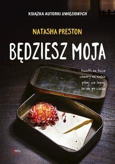 Chomikuj, ebook online Będziesz moja. Natasha Preston