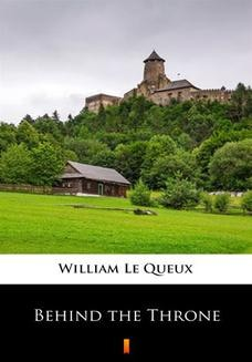 Chomikuj, ebook online Behind the Throne. William Le Queux