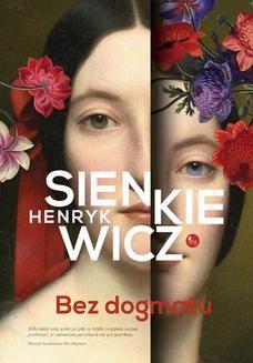 Chomikuj, ebook online Bez dogmatu. Henryk Sienkiewicz