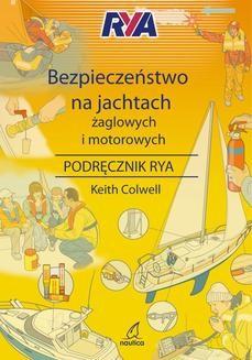 Chomikuj, ebook online Bezpieczeństwo na jachtach żaglowych i motorowych. Keith Colwell