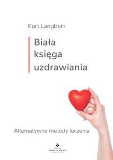Chomikuj, ebook online Biała księga uzdrawiania. Kurt Langbein