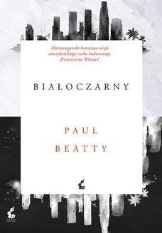 Chomikuj, ebook online Białoczarny. Paul Beatty