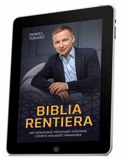 Chomikuj, pobierz ebook online Biblia Rentiera – jak generować przychody pasywne i zdobyć wolność finansową. Daniel Tokarz
