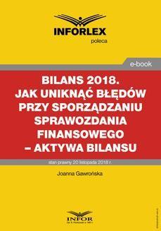 Chomikuj, ebook online BILANS 2018. Jak uniknąć błędów przy sporządzaniu sprawozdania finansowego – aktywa bilansu. Joanna Gawrońska