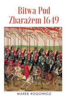 Chomikuj, ebook online Bitwa pod Zbarażem 1649. Marek Rogowicz