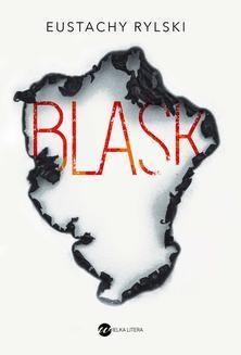Chomikuj, ebook online Blask. Eustachy Rylski