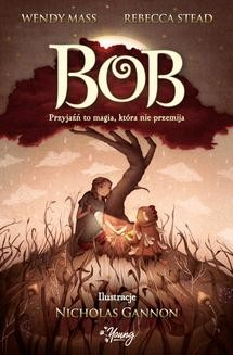 Ebook Bob. Przyjaźń to magia, która nie przemija pdf
