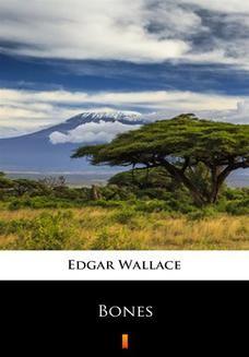Chomikuj, ebook online Bones. Edgar Wallace
