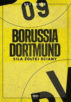 Chomikuj, pobierz ebook online Borussia Dortmund. Siła Żółtej Ściany. Uli Hesse