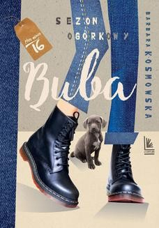 Chomikuj, ebook online Buba. Sezon ogórkowy. Barbara Kosmowska