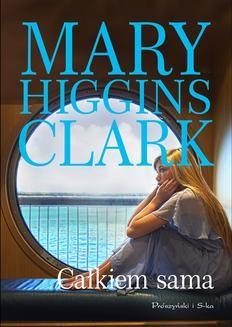 Chomikuj, ebook online Całkiem sama. Mary Higgins Clark
