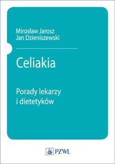 Chomikuj, ebook online Celiakia. Porady lekarzy i dietetyków. Mirosław Jarosz