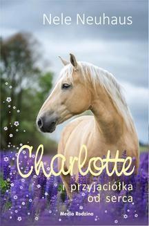 Chomikuj, ebook online Charlotte i przyjaciółka od serca. Nele Neuhaus