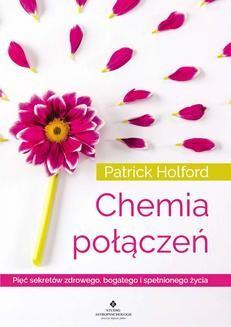 Chomikuj, ebook online Chemia połączeń. Pięć sekretów zdrowego, bogatego i spełnionego życia. Patrick Holford