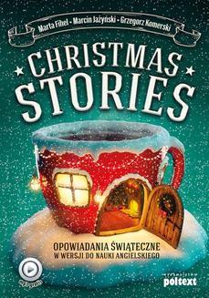 Ebook Christmas Stories. Opowiadania świąteczne w wersji do nauki angielskiego pdf