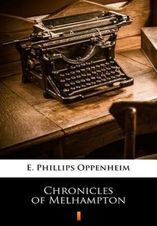 Chomikuj, ebook online Chronicles of Melhampton. E. Phillips Oppenheim