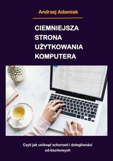 Chomikuj, ebook online Ciemniejsza strona użytkowania komputera. Andrzej Adamiak