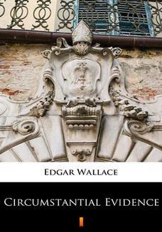 Chomikuj, ebook online Circumstantial Evidence. Edgar Wallace
