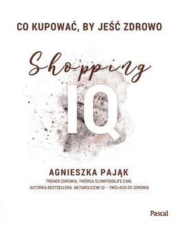 Chomikuj, ebook online Co kupować, by jeść zdrowo. Shopping IQ. Agnieszka Pająk