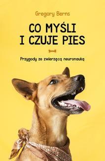 Chomikuj, ebook online Co myśli i czuje pies. Gregory Berns